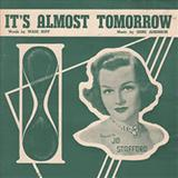 It's Almost Tomorrow sheet music by Wade Buff