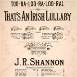 Too-Ra-Loo-Ra-Loo-Ral (That's An Irish Lullaby) sheet music by James R. Shannon