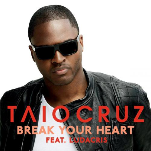 Taio Cruz Break Your Heart (feat. Ludacris) cover art