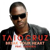 Break Your Heart (feat. Ludacris) sheet music by Taio Cruz