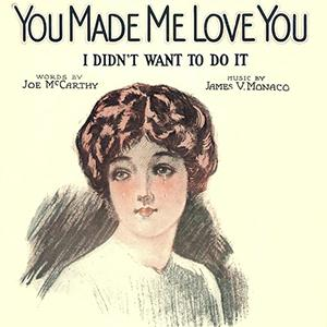Joe McCarthy You Made Me Love You (I Didn't Want To Do It) cover art
