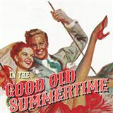 In The Good Old Summertime sheet music by Ren Shields
