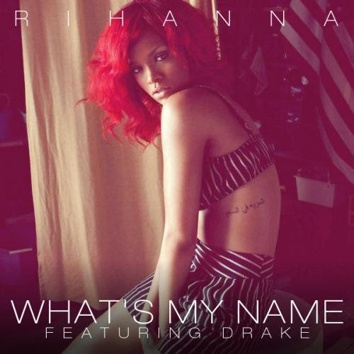 Rihanna What's My Name? (feat. Drake) cover art