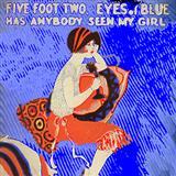 Five Foot Two, Eyes Of Blue (Has Anybody Seen My Girl?) sheet music by Ray Henderson