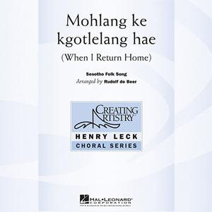 Traditional Folksong Mohlang Ke Kgotlelang Hae (When I Return Home) (arr. Rudolf de Beer) cover art