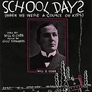 Will D. Cobb School Days (When We Were A Couple Of Kids) cover art