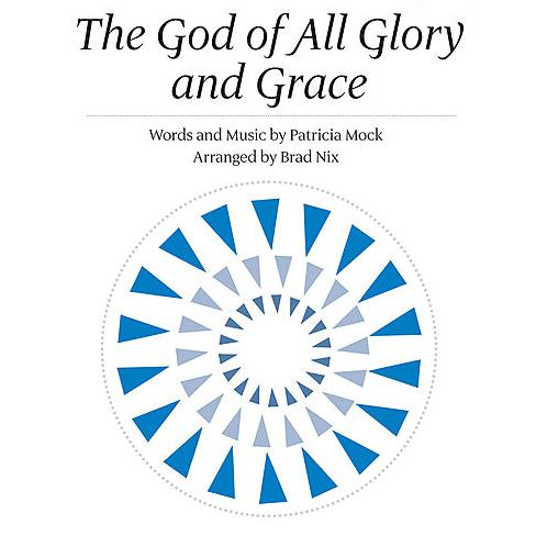 Brad Nix The God Of All Glory And Grace cover art
