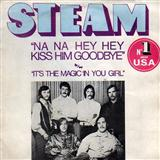 Na Na Hey Hey Kiss Him Goodbye sheet music by Steam