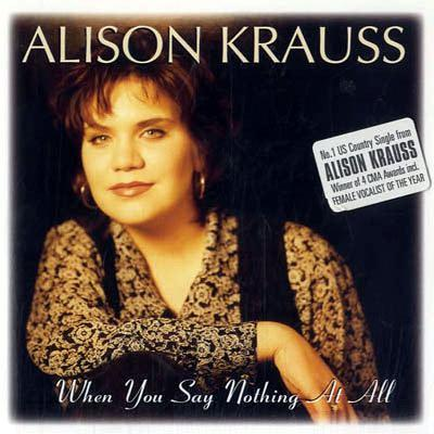Alison Krauss & Union Station When You Say Nothing At All cover art