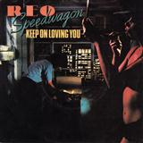 Keep On Loving You sheet music by R.E.O. Speedwagon