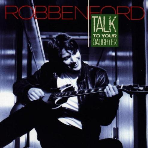 Robben Ford I Ain't Got Nothin' But The Blues cover art