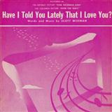 Have I Told You Lately That I Love You sheet music by Scott Wiseman