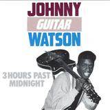 "Three Hours Past Midnight sheet music by Johnny ""Guitar"" Watson"