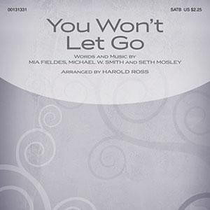 Michael W. Smith You Won't Let Go (arr. Harold Ross) cover art