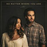 No Matter Where You Are sheet music by Us The Duo
