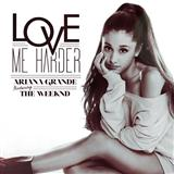 Love Me Harder sheet music by Ariana Grande & The Weeknd