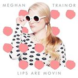 Lips Are Movin sheet music by Meghan Trainor