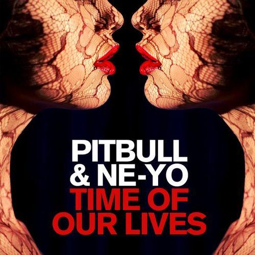 Pitbull & Ne-Yo Time Of Our Lives cover art