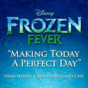 Idina Menzel Making Today A Perfect Day (from Frozen Fever) cover art