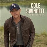 Cole Swindell:Ain't Worth The Whiskey