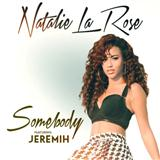 Somebody sheet music by Natalie La Rose feat. Jeremih