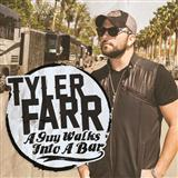 Tyler Farr:Guy Walks Into A Bar