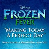 Making Today A Perfect Day (from Frozen Fever) (arr. Roger Emerson) sheet music by Idina Menzel