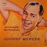 Ac-cent-tchu-ate The Positive sheet music by Johnny Mercer