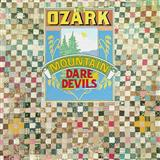 Ozakee Mountain Daredevils:If You Wanna Get To Heaven