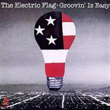The Electric Flag:Groovin' Is Easy