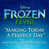 Idina Menzel - Making Today A Perfect Day (from Frozen Fever)