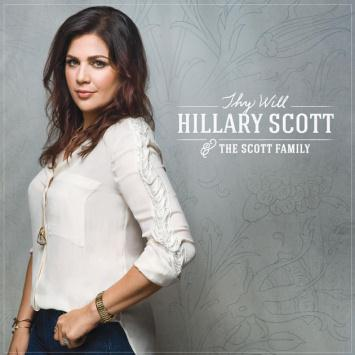 Hillary Scott & The Scott Family Thy Will cover art