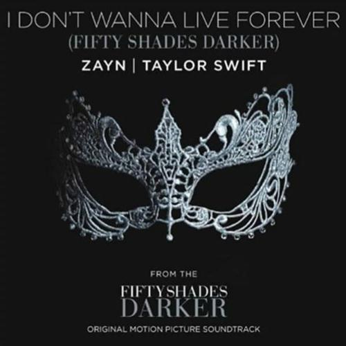 Zayn and Taylor Swift I Don't Wanna Live Forever (Fifty Shades Darker) cover art