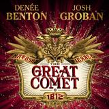 The Great Comet Of 1812 sheet music by Josh Groban