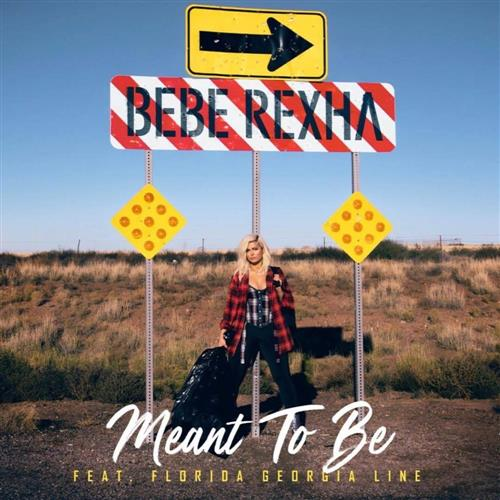 Meant To Be (feat. Florida Georgia Line) - Bebe Rexha