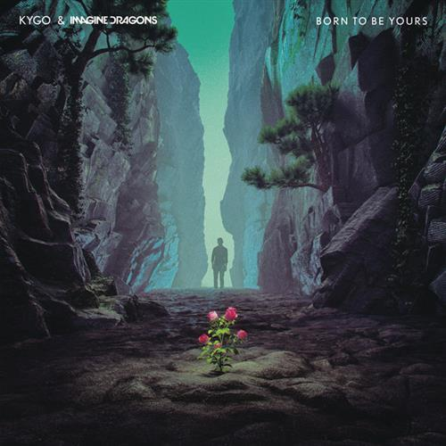 Kygo & Imagine Dragons Born To Be Yours cover art