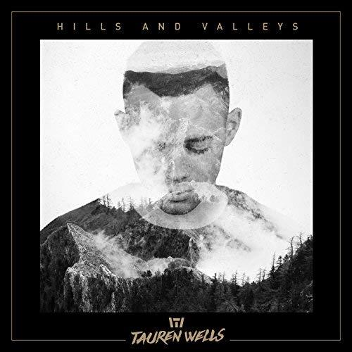 Tauren Wells Hills And Valleys cover art