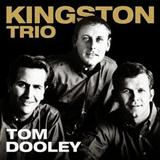 Tom Dooley sheet music by The Kingston Trio