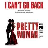 I Cant Go Back (from Pretty Woman The Musical)