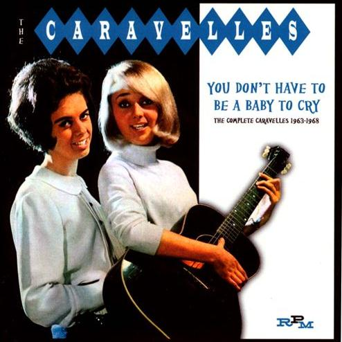 The Caravelles You Don't Have To Be A Baby To Cry cover art