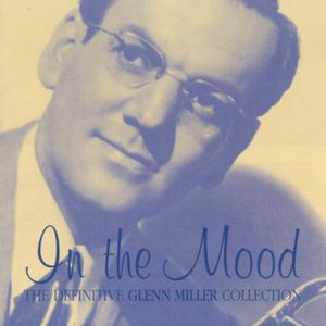 Glenn Miller & His Orchestra In The Mood cover art