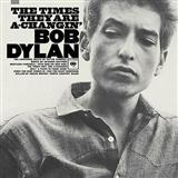 The Times They Are A-Changin' sheet music by Bob Dylan