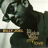 To Make You Feel My Love sheet music by Billy Joel
