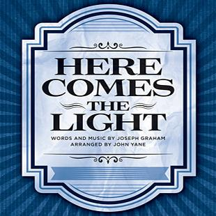 Joseph Graham Here Comes The Light (arr. John Yane) cover art
