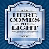 Here Comes The Light sheet music by John Yane