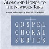 Glory and Honor To The Newborn King sheet music by Robert DeCormier