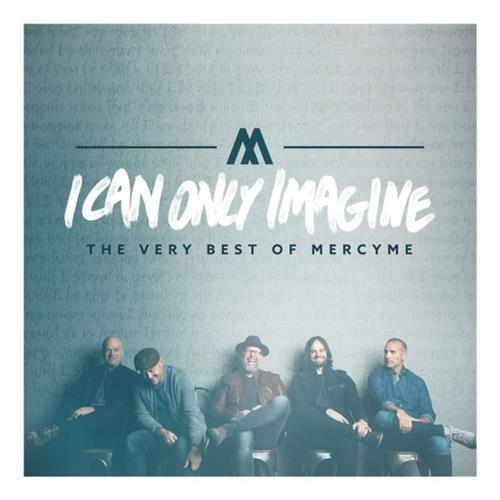 MercyMe I Can Only Imagine cover art