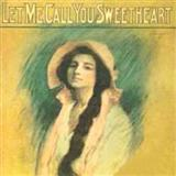 Let Me Call You Sweetheart sheet music by Leo Friedman