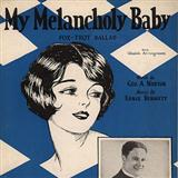 My Melancholy Baby sheet music by Ernie Burnett