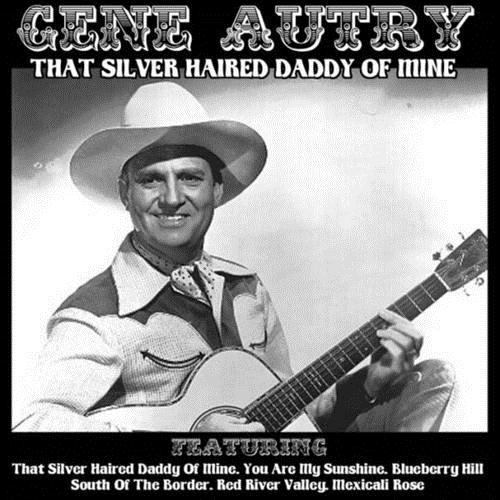 Gene Autry and Jimmy Long That Silver Haired Daddy Of Mine cover art